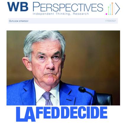 WB PERSPECTIVES LA FED DECIDE