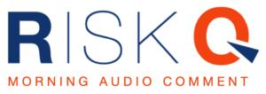 RISKQ MORNING AUDIO